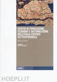 Centri Di Produzione, Scambio E Distribuzione Nell'italia Centro ...